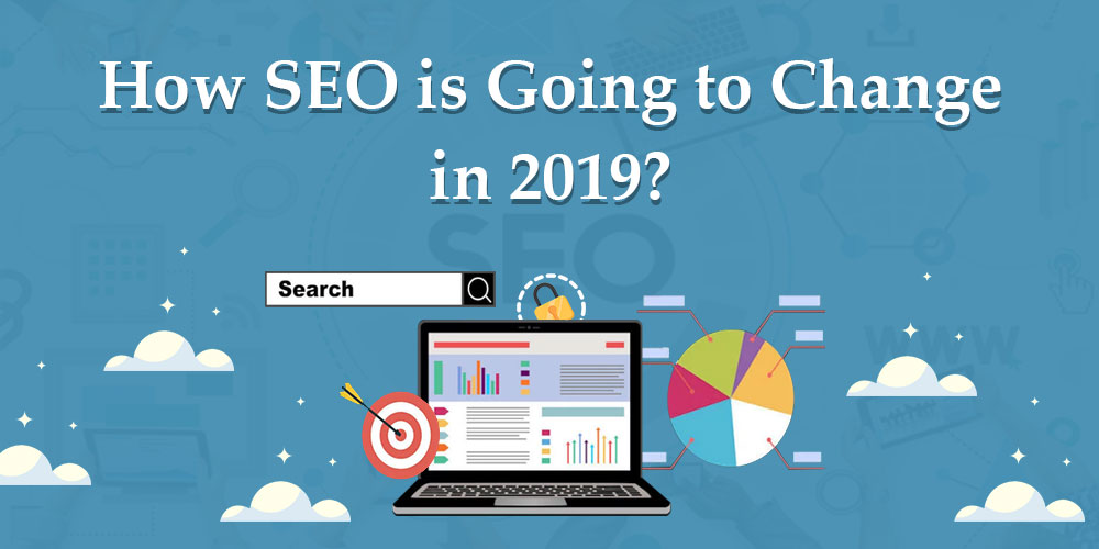 How SEO Is Going to Change in 2019?